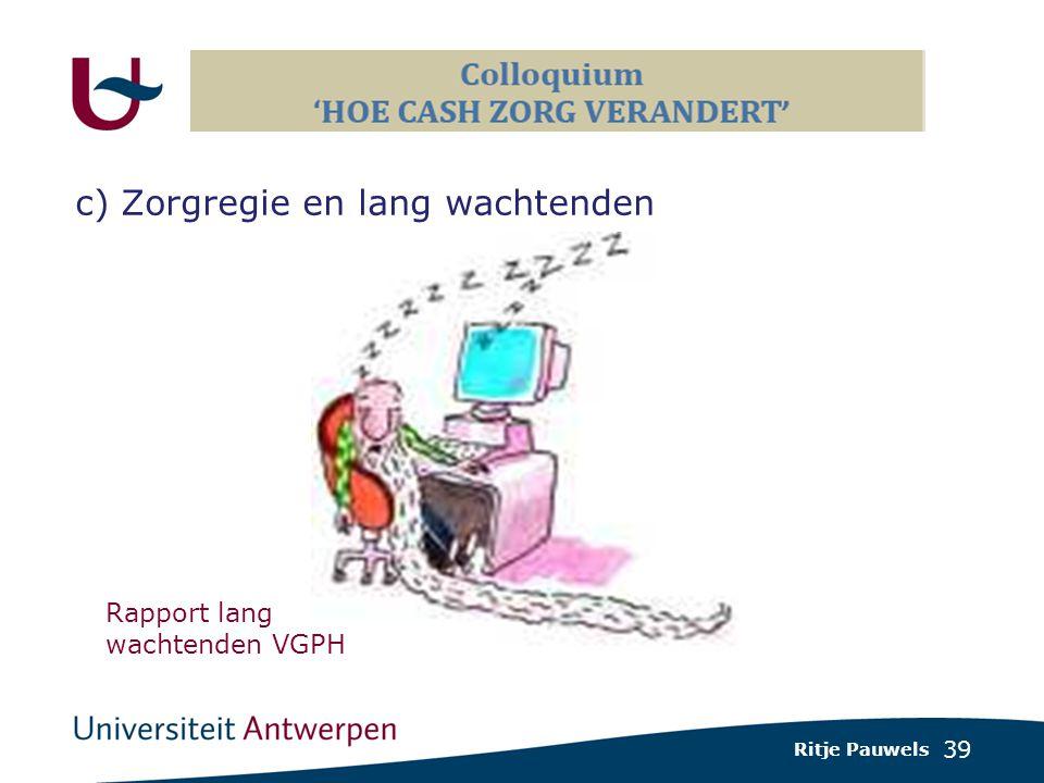 39 c) Zorgregie en lang wachtenden Ritje Pauwels Rapport lang wachtenden VGPH