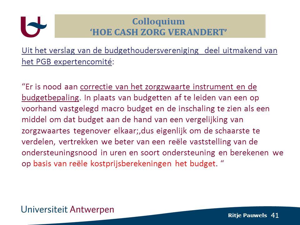 41 Uit het verslag van de budgethoudersvereniging deel uitmakend van het PGB expertencomité: Er is nood aan correctie van het zorgzwaarte instrument en de budgetbepaling.