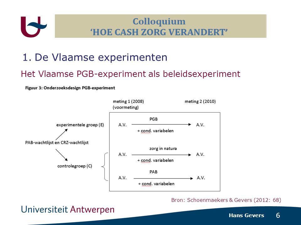 6 Het Vlaamse PGB-experiment als beleidsexperiment Hans Gevers 1.De Vlaamse experimenten Bron: Schoenmaekers & Gevers (2012: 68)