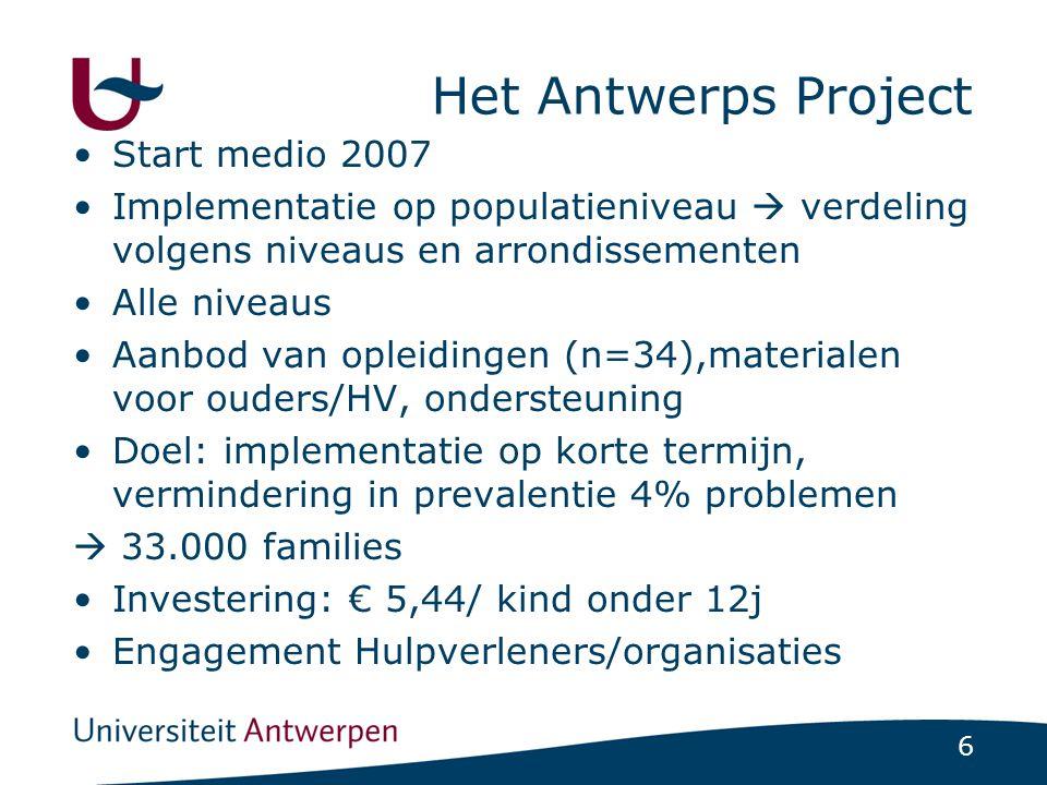 6 Het Antwerps Project Start medio 2007 Implementatie op populatieniveau  verdeling volgens niveaus en arrondissementen Alle niveaus Aanbod van oplei