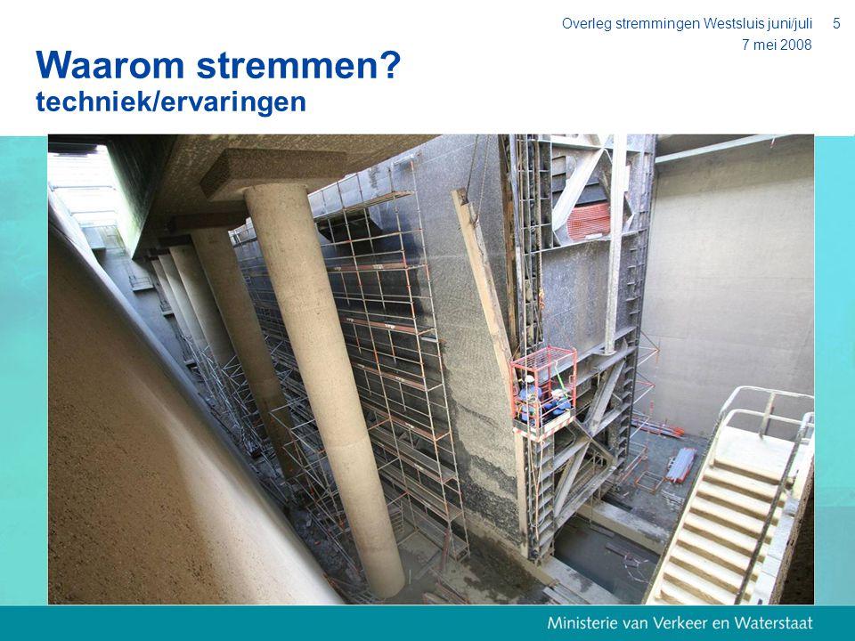 7 mei 2008 Overleg stremmingen Westsluis juni/juli6 Waarom stremmen? techniek/ervaringen