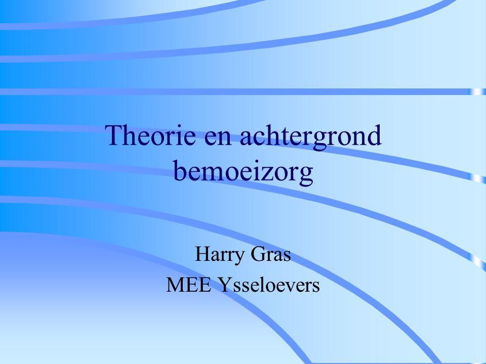 Theorie en achtergrond bemoeizorg Harry Gras MEE Ysseloevers