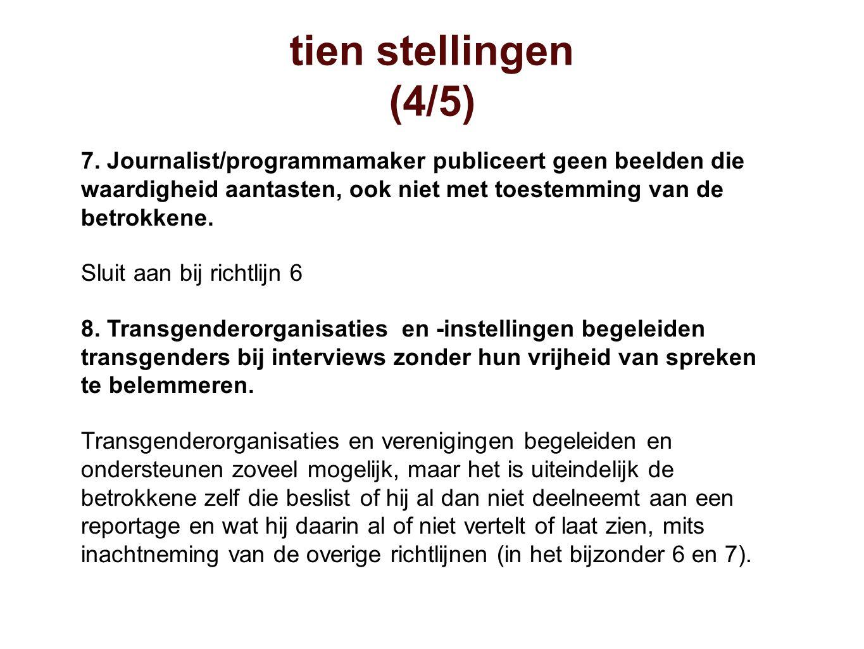 7. Journalist/programmamaker publiceert geen beelden die waardigheid aantasten, ook niet met toestemming van de betrokkene. Sluit aan bij richtlijn 6