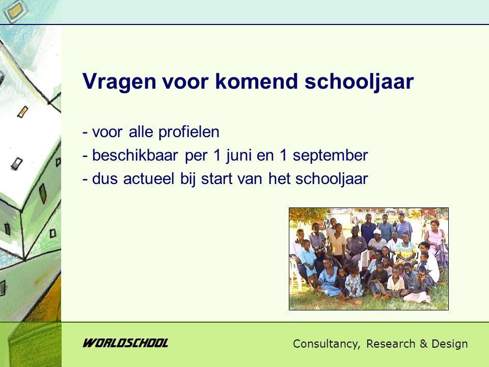 Consultancy, Research & Design Vragen voor komend schooljaar - voor alle profielen - beschikbaar per 1 juni en 1 september - dus actueel bij start van