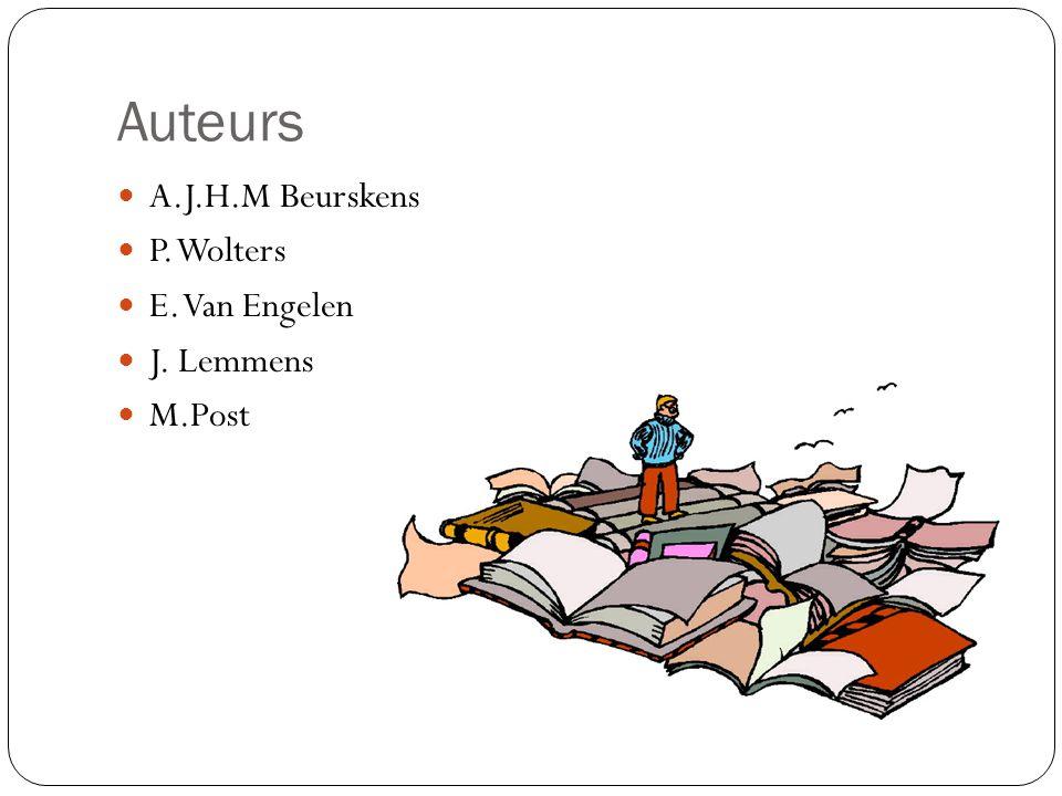 Auteurs A.J.H.M Beurskens P. Wolters E. Van Engelen J. Lemmens M.Post