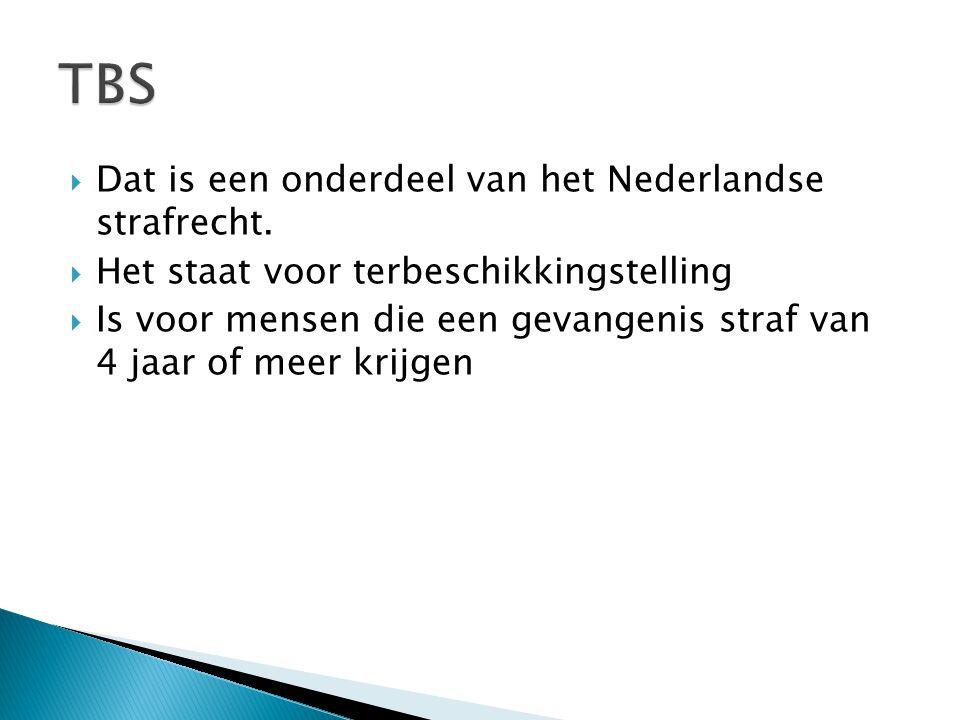  Dat is een onderdeel van het Nederlandse strafrecht.