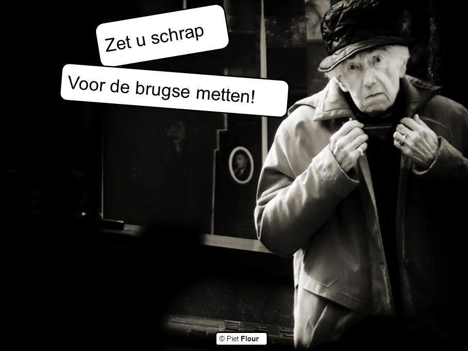 ©© © Piet Flour Zet u schrap Voor de brugse metten!