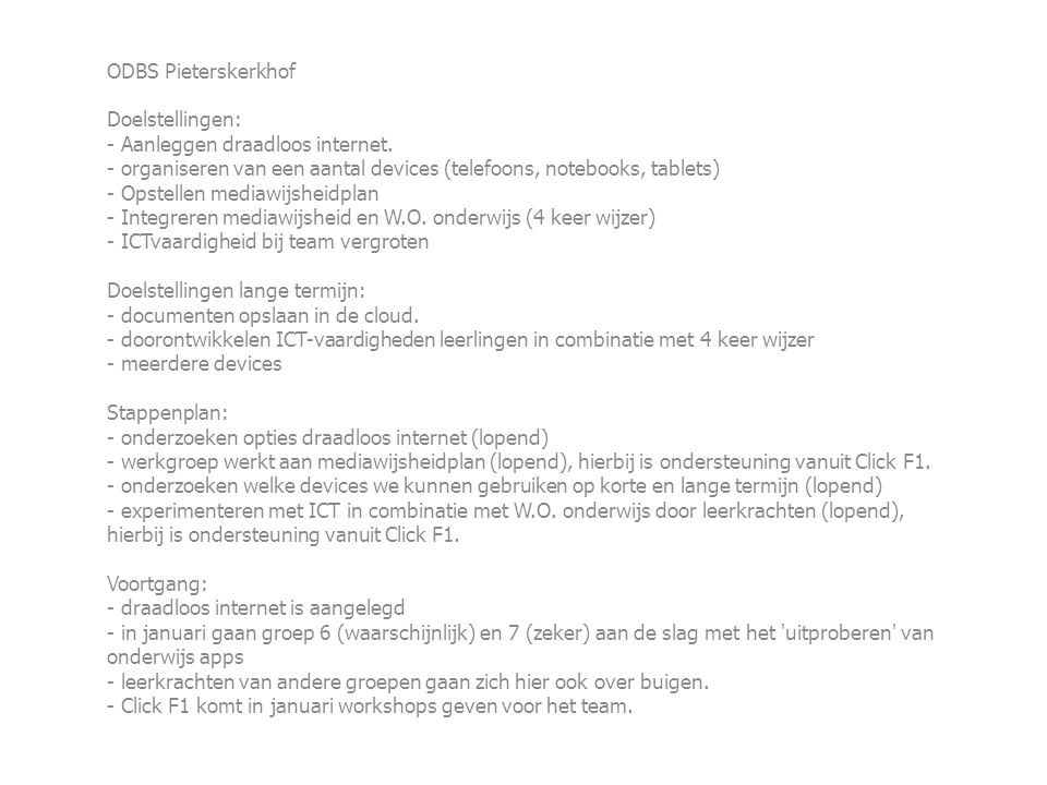 ODBS Pieterskerkhof Doelstellingen: - Aanleggen draadloos internet.