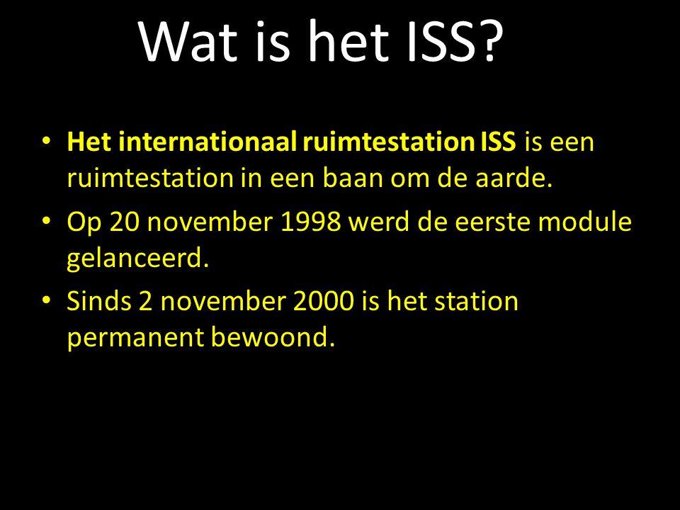 Wat is het ISS? Het internationaal ruimtestation ISS is een ruimtestation in een baan om de aarde. Op 20 november 1998 werd de eerste module gelanceer