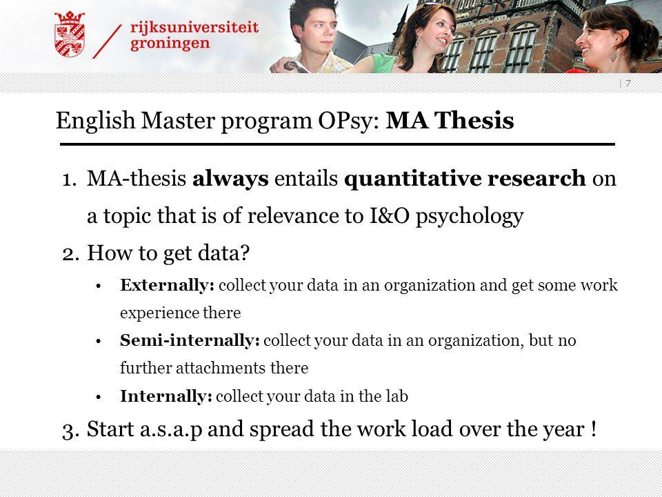   18 Links: For more info on the English master : http://www.rug.nl/psy/onderwijs/psychology_master/eenjarige-master-uk/index http://www.rug.nl/psy/onderwijs/psychology_master/eenjarige-master-uk/index For more info on the department: http://www.rug.nl/psy/organisatie/medewerkers/psy-basiseenheid- organisatiepsychologie/medewerkers-psy-organisatiepsy http://www.rug.nl/psy/organisatie/medewerkers/psy-basiseenheid- organisatiepsychologie/medewerkers-psy-organisatiepsy For more info on I&O Psychology in general: http://www.siop.org/visibilitybrochure/studentbrochure.aspx http://www.siop.org/visibilitybrochure/studentbrochure.aspx