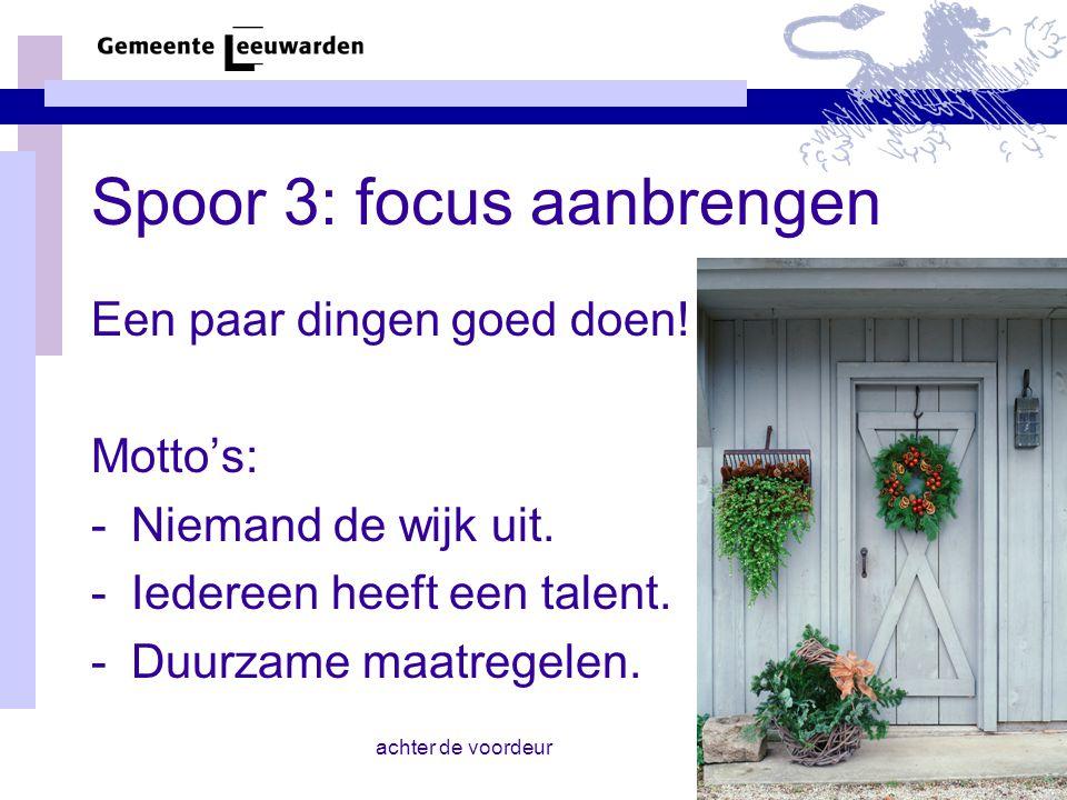 achter de voordeur Spoor 3: focus aanbrengen Een paar dingen goed doen.