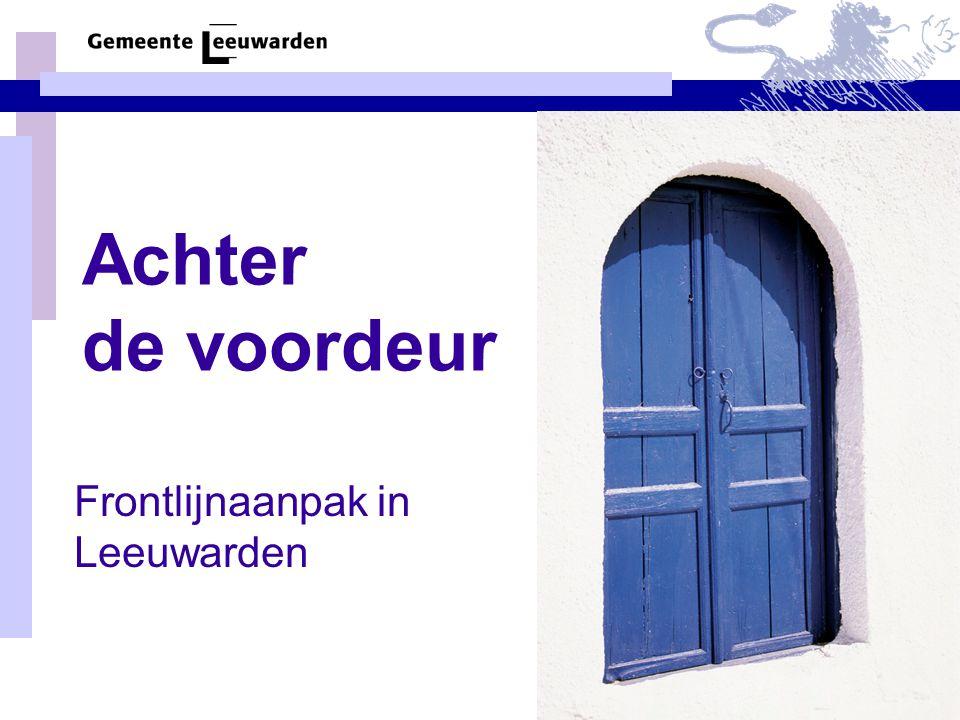 Achter de voordeur Frontlijnaanpak in Leeuwarden