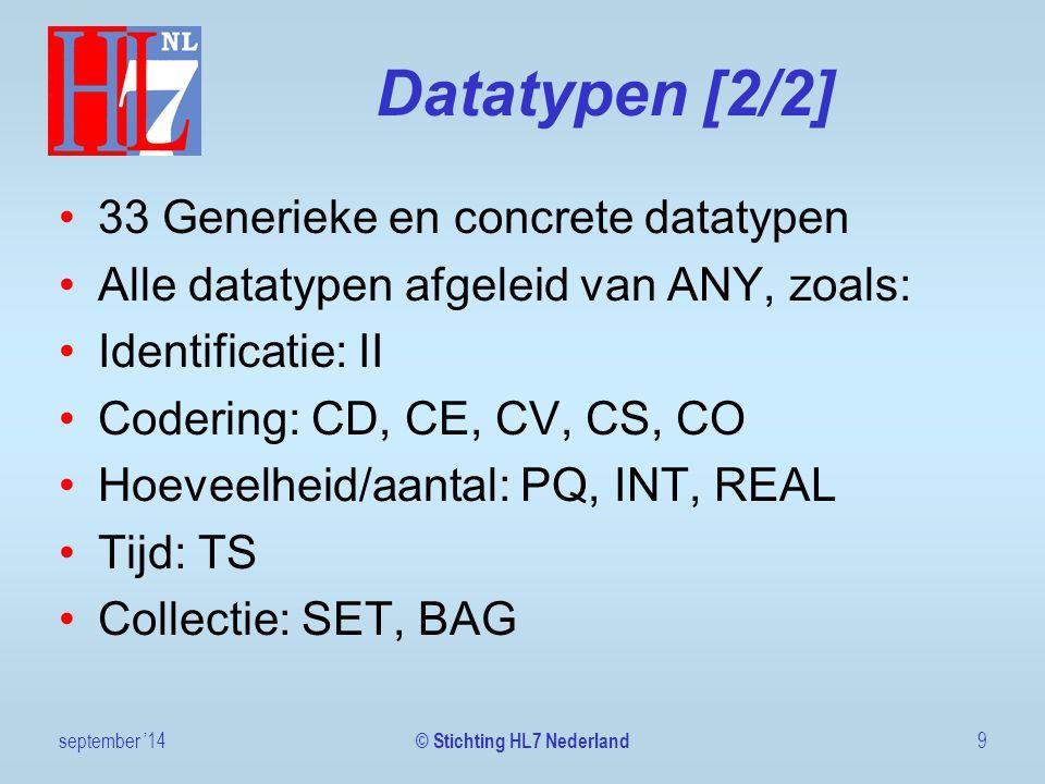 Datatypen [2/2] 33 Generieke en concrete datatypen Alle datatypen afgeleid van ANY, zoals: Identificatie: II Codering: CD, CE, CV, CS, CO Hoeveelheid/