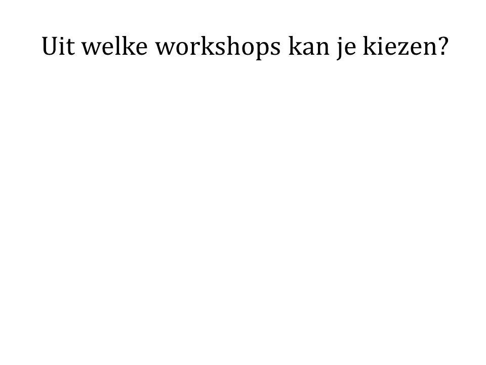 Kies NU de 5 workshops Die jouw voorkeur hebben!