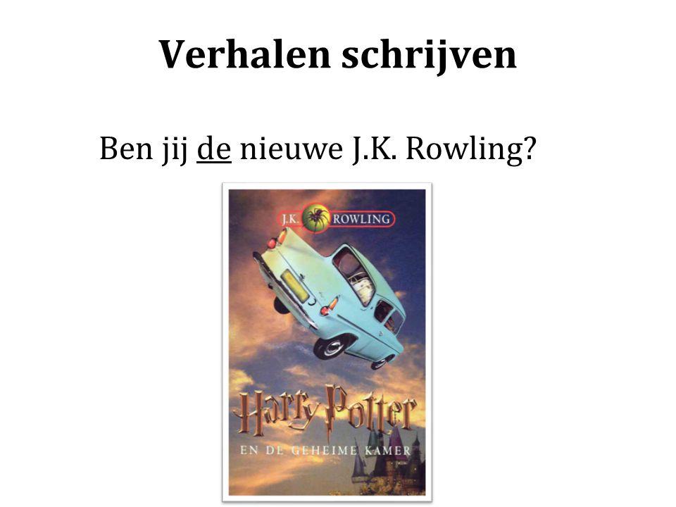 Verhalen schrijven Ben jij de nieuwe J.K. Rowling?