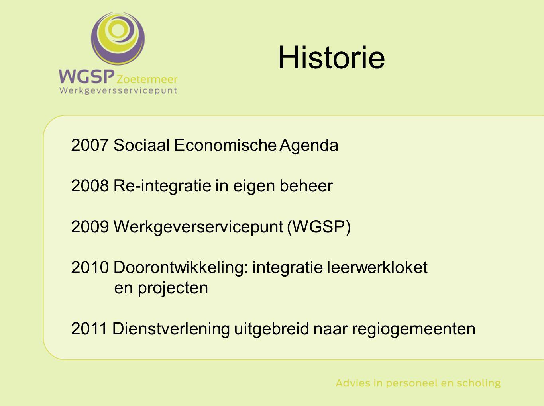 Doel geïntegreerd ketenproces, effectief en efficiënt, krachten bundelen, hoogwaardig dienstverleningsconcept, vraag- en aanbodzijde Missie - proactief de afstand vraag en aanbod in Zoetermeer overbruggen - van toegevoegde waarde voor een economisch vitale regio Visie - unieke sleutelrol vervullen in een dynamische arbeidsmarkt - toonaangevend in publieke dienstverlening naar werkgevers Wat is het WGSP Zoetermeer?