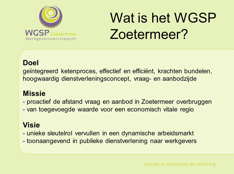 1.Commerciële doelstelling Bekendheid in de markt van Zoetermeer en omgeving 2.Kwalitatieve doelstelling Tevredenheid bij de werkgevers en werkzoekenden 3.Productieve doelstellingen Resultaat namelijk plaatsingen Doelstellingen
