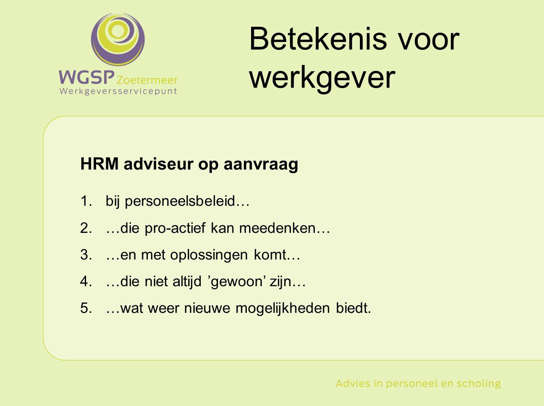 Type hier uw tekst HRM adviseur op aanvraag 1.bij personeelsbeleid… 2.…die pro-actief kan meedenken… 3.…en met oplossingen komt… 4.…die niet altijd 'g