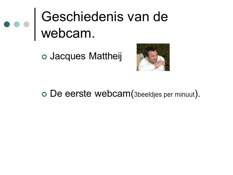 Geschiedenis van de webcam. Jacques Mattheij De eerste webcam( 3beeldjes per minuut ).