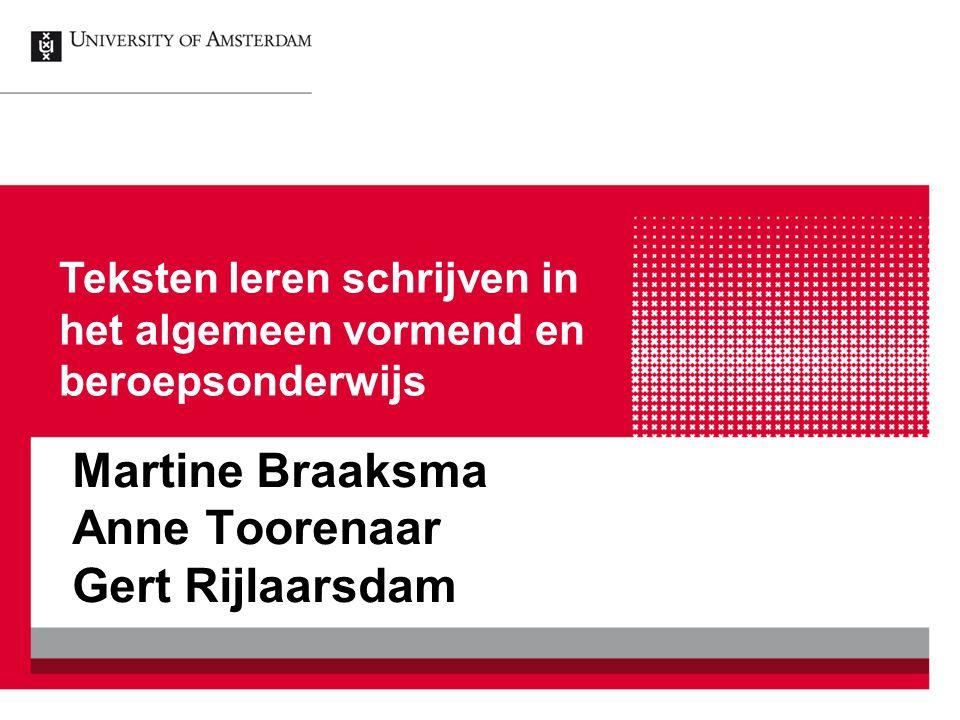 Martine Braaksma Anne Toorenaar Gert Rijlaarsdam Teksten leren schrijven in het algemeen vormend en beroepsonderwijs