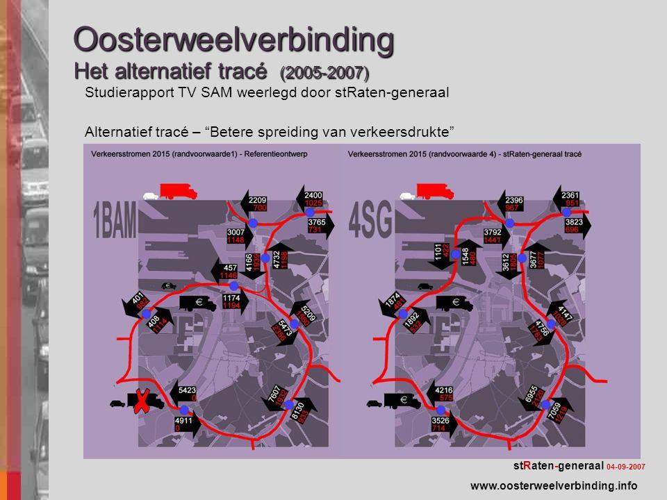 StudierapportTV-SAM – Verkeerstoename onderliggend wegennetStudierapportTV-SAM – Verkeerstoename onderliggend wegennet stRaten-generaal 04-09-2007 Oosterweelverbinding Het alternatief tracé (2005-2007) Alternatief tracé – Betere spreiding van verkeersdrukte www.oosterweelverbinding.info Studierapport TV SAM weerlegd door stRaten-generaal