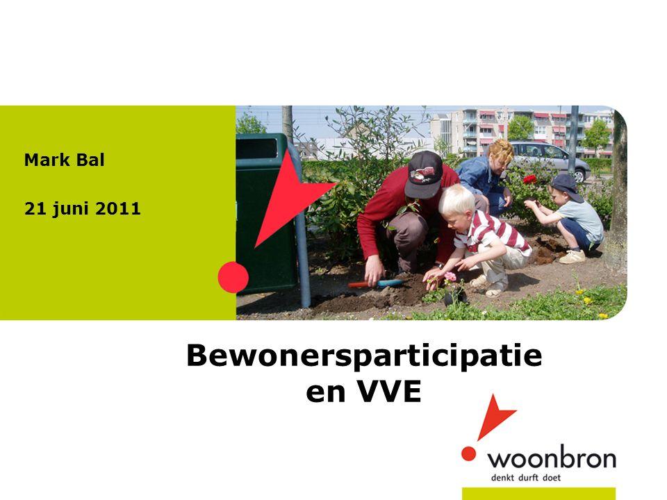 Programma Bewoners (huurders) in de VVE –Aanleiding bij Woonbron vanuit strategie –Uitleg model –Wat betekent dit voor bewoners(commissies)?