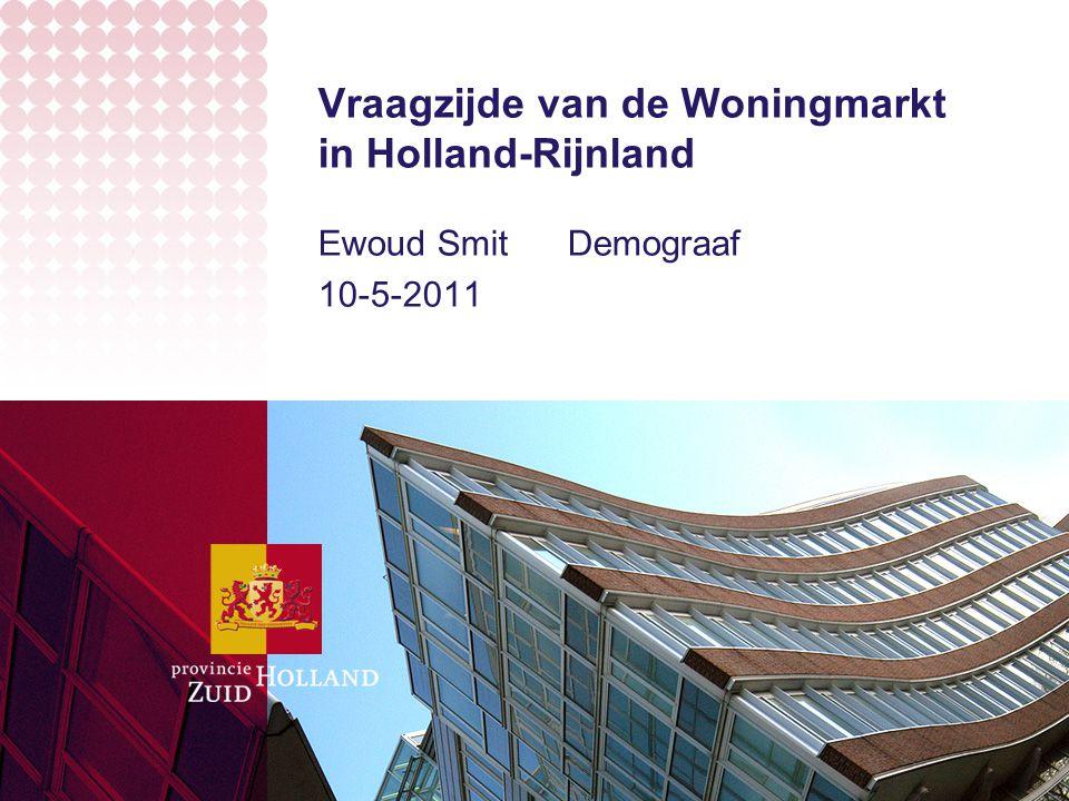 Vraagzijde van de Woningmarkt in Holland-Rijnland Ewoud Smit Demograaf 10-5-2011