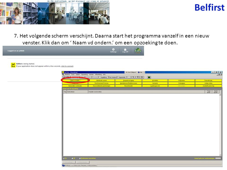 7. Het volgende scherm verschijnt. Daarna start het programma vanzelf in een nieuw venster. Klik dan om ' Naam vd ondern.' om een opzoeking te doen. B