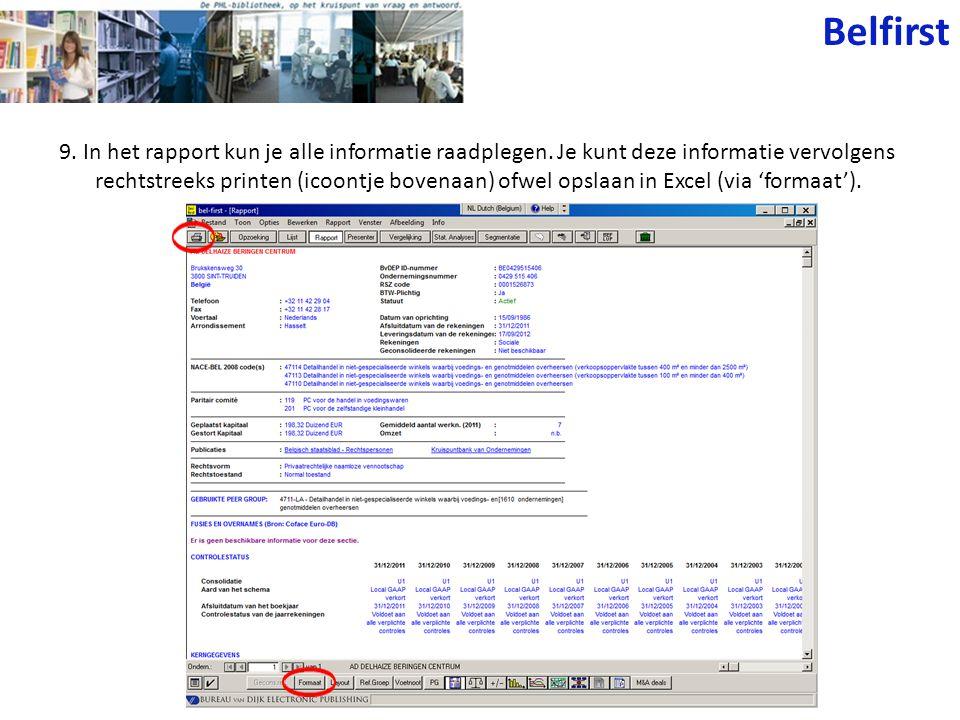 9. In het rapport kun je alle informatie raadplegen. Je kunt deze informatie vervolgens rechtstreeks printen (icoontje bovenaan) ofwel opslaan in Exce