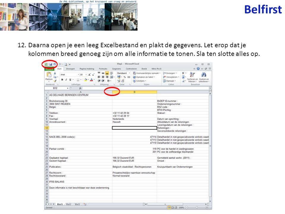 12. Daarna open je een leeg Excelbestand en plakt de gegevens. Let erop dat je kolommen breed genoeg zijn om alle informatie te tonen. Sla ten slotte