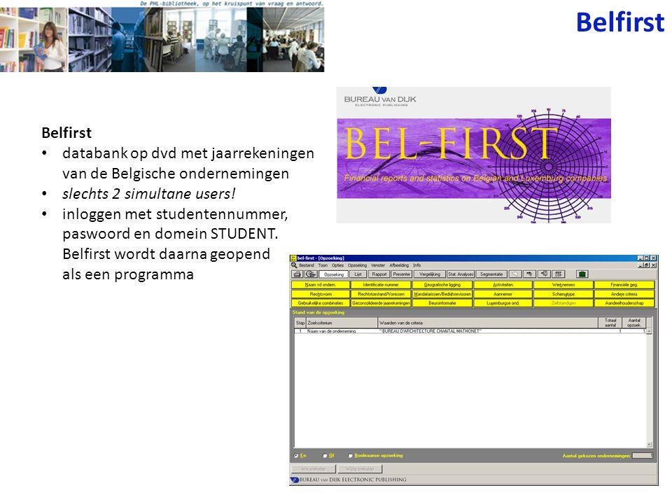 Belfirst databank op dvd met jaarrekeningen van de Belgische ondernemingen slechts 2 simultane users! inloggen met studentennummer, paswoord en domein