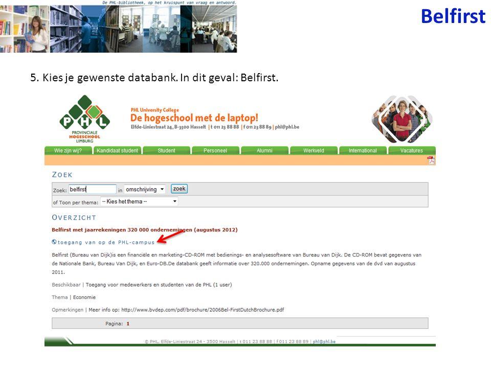5. Kies je gewenste databank. In dit geval: Belfirst. Belfirst