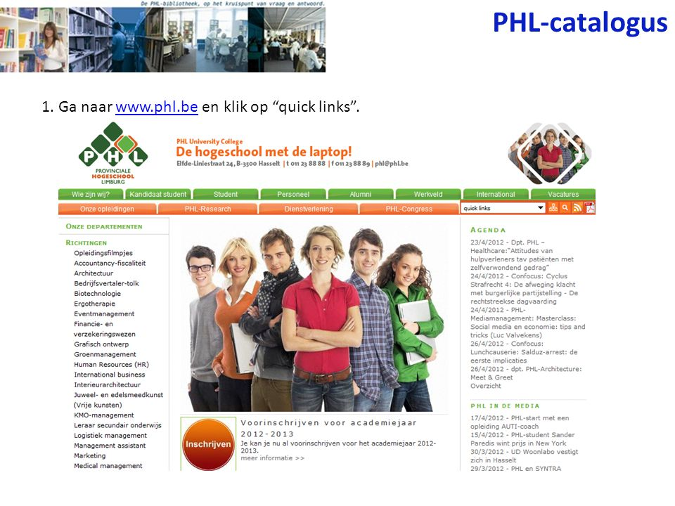 1. Ga naar www.phl.be en klik op quick links .www.phl.be PHL-catalogus