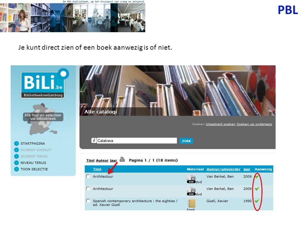 PBL Je kunt direct zien of een boek aanwezig is of niet.