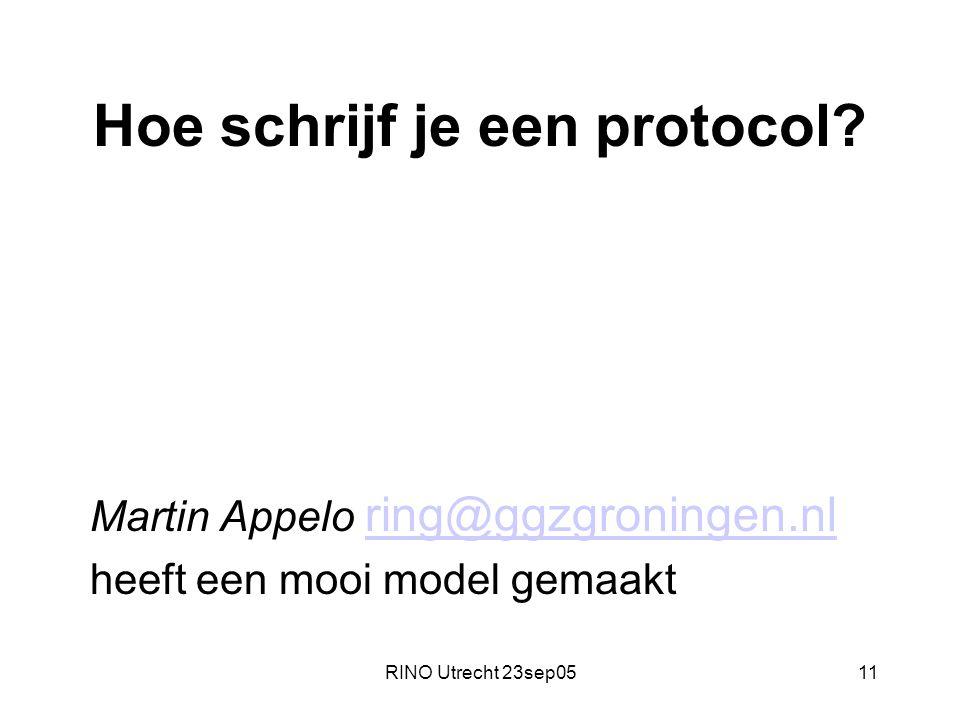 RINO Utrecht 23sep0511 Hoe schrijf je een protocol.