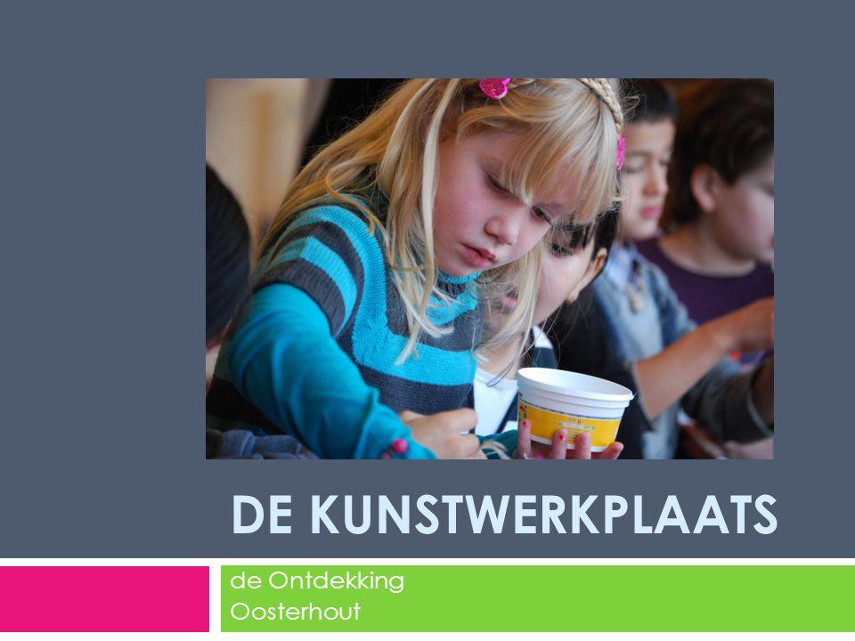 DE KUNSTWERKPLAATS de Ontdekking Oosterhout