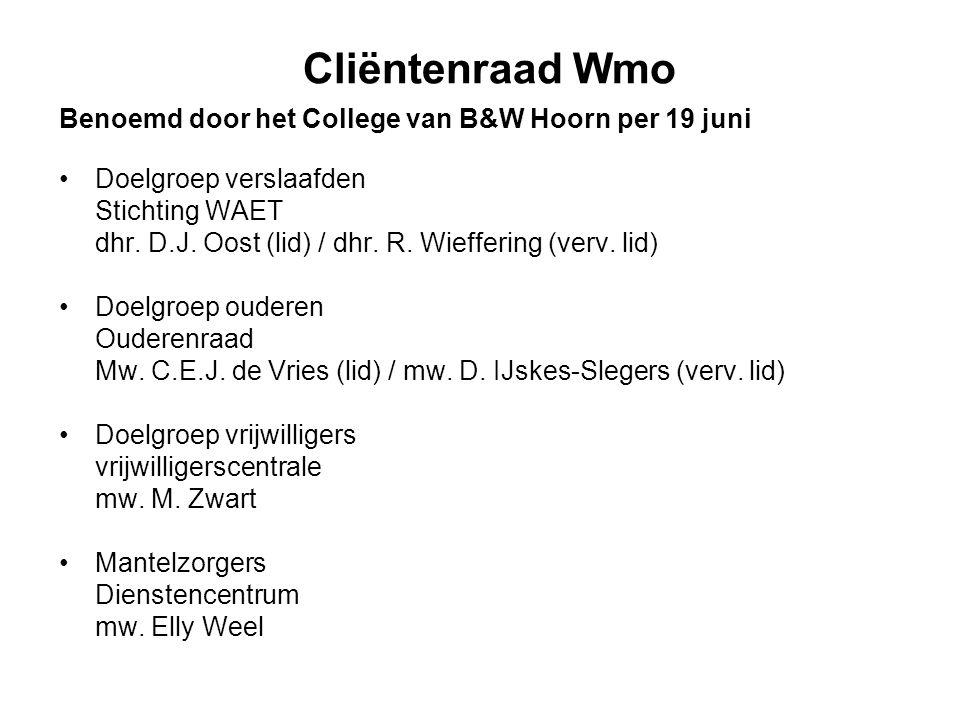 Cliëntenraad Wmo Benoemd door het College van B&W Hoorn per 19 juni Doelgroep verslaafden Stichting WAET dhr.
