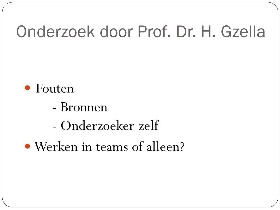 Onderzoek door Prof. Dr. H. Gzella Fouten - Bronnen - Onderzoeker zelf Werken in teams of alleen