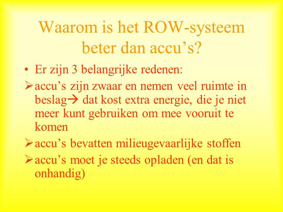 Waarom is het ROW-systeem beter dan accu's.