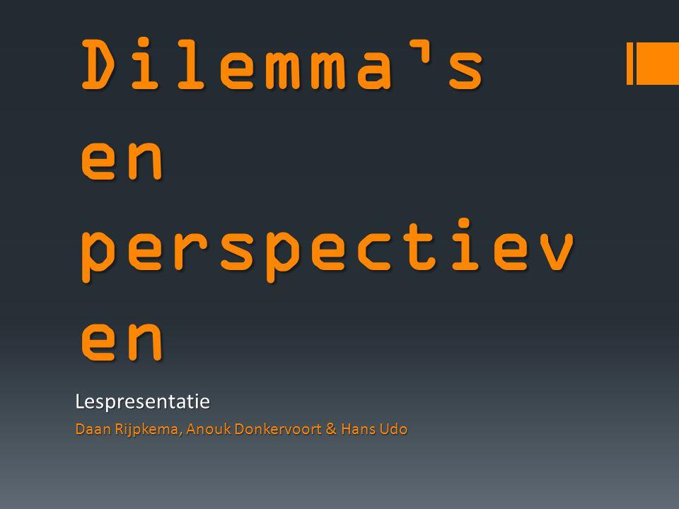 Dilemma's en perspectiev en Lespresentatie Daan Rijpkema, Anouk Donkervoort & Hans Udo