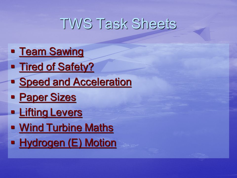 TWS Task Sheets  Team Sawing Team Sawing Team Sawing  Tired of Safety.