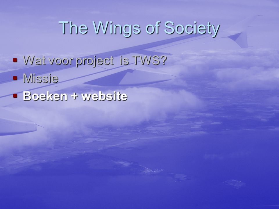 The Wings of Society  Wat voor project is TWS  Missie  Boeken + website