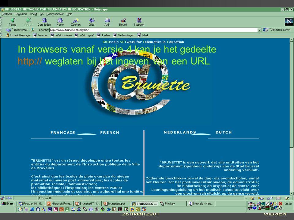 28 maart 2001 Peter Benoitschool - Vorming GIDSEN INTERNET startpagina netscape http://www.brunette.brucity.be Dit is het scherm dat je gepresenteerd