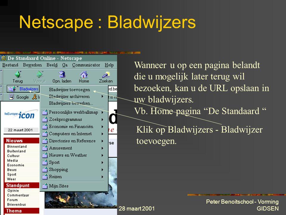 28 maart 2001 Peter Benoitschool - Vorming GIDSEN Netscape : Het scherm in detail Netscape beschikt over een uitstekende help-functie. Zoeken is mogel