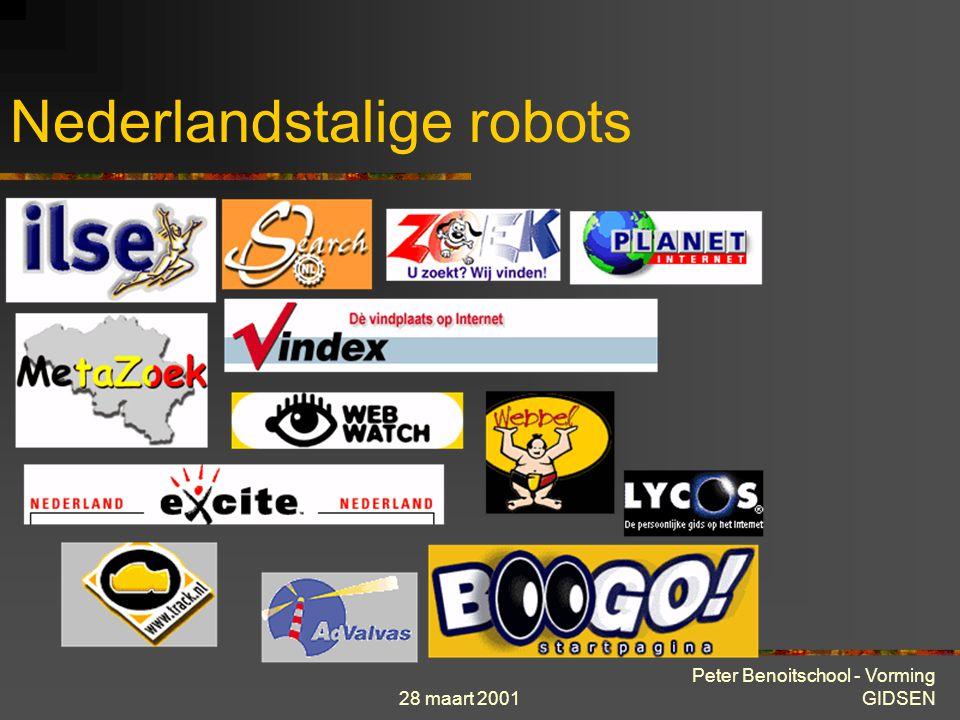 28 maart 2001 Peter Benoitschool - Vorming GIDSEN ZOEKROBOTS Het meest tijdrovende gedeelte van Internet is het gericht zoeken naar informatie. Om ons