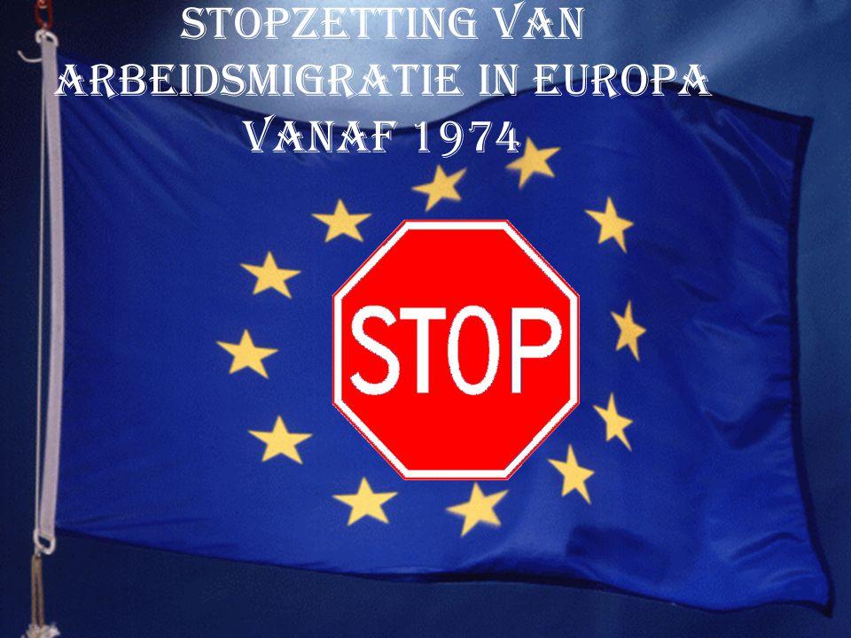Stopzetting van arbeidsmigratie in Europa vanaf 1974