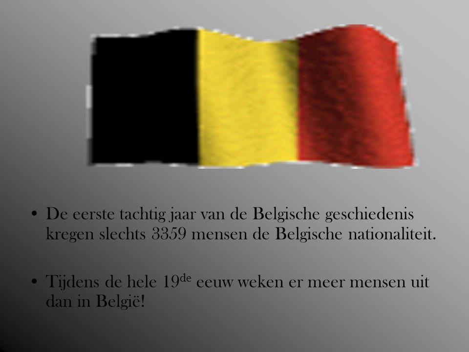 De eerste tachtig jaar van de Belgische geschiedenis kregen slechts 3359 mensen de Belgische nationaliteit. Tijdens de hele 19 de eeuw weken er meer m