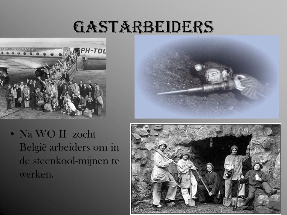 Gastarbeiders Na WO II zocht België arbeiders om in de steenkool-mijnen te werken.