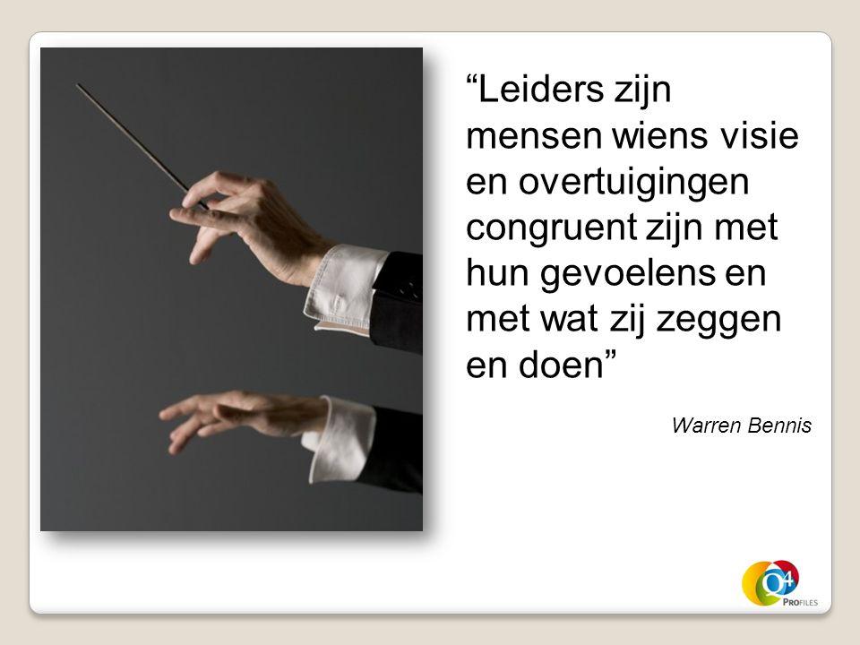 """""""Leiders zijn mensen wiens visie en overtuigingen congruent zijn met hun gevoelens en met wat zij zeggen en doen"""" Warren Bennis"""