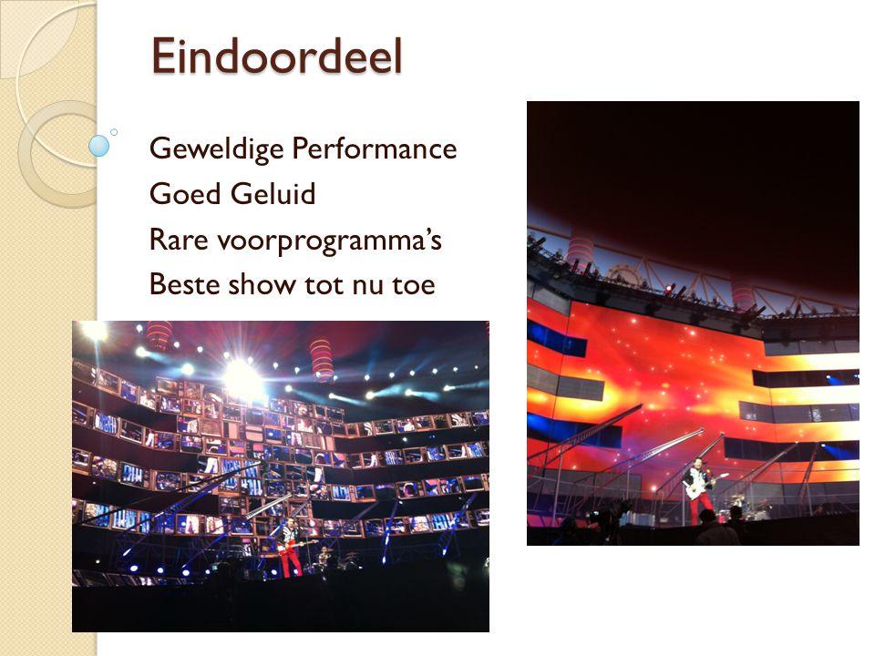 Eindoordeel Geweldige Performance Goed Geluid Rare voorprogramma's Beste show tot nu toe